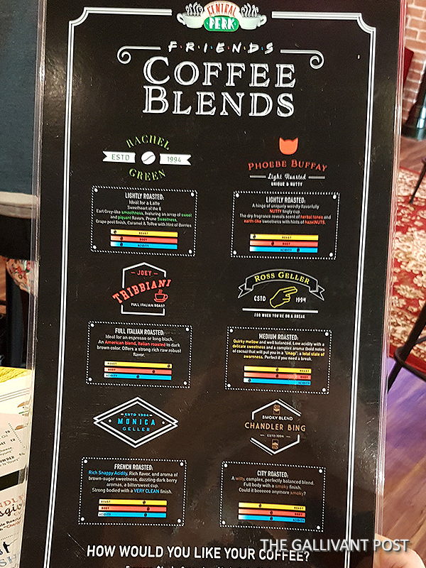 The coffee blends are named after each character from Friends